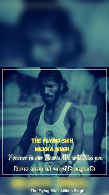 The Flying Sikh ,Milkha Singh The Legend No More .